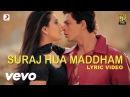 Suraj Hua Maddham Lyric Kabhi Khushi Kabhie Gham Shah Rukh Khan Kajol