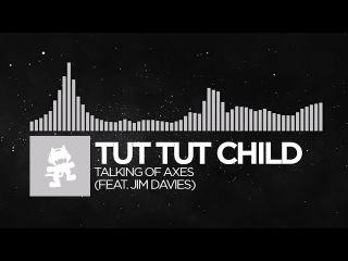 [Breaks] - Tut Tut Child - Talking of Axes (feat. Jim Davies) [Monstercat Release]