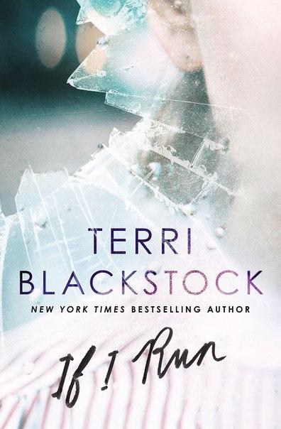 Terri Blackstock - If I Run