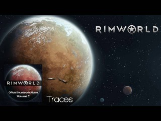Rimworld OST - Vol. 2 11 - Traces - High Quality Soundtrack