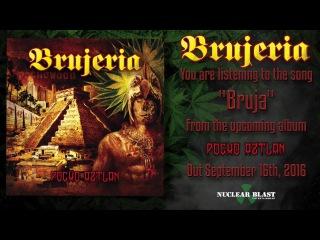 "BRUJERIA - ""Bruja-"" (OFFICIAL TRACK)"