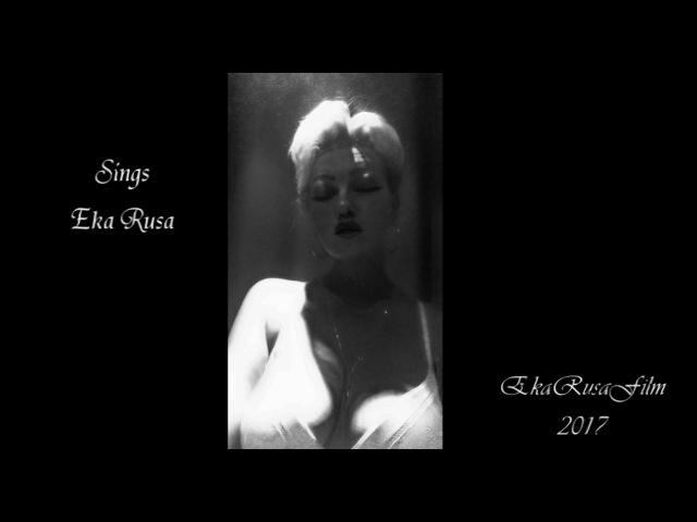 Eka Rusa Autumn Leaves Nat King cover sings Eka Rusa EkaRusaFilm 2017