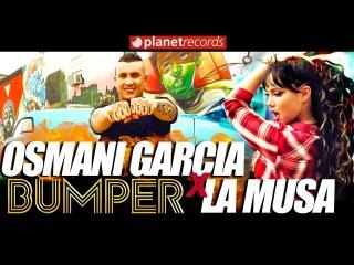 OSMANI GARCIA & LA MUSA - Bumper (Official Video 4K by Jorge Arroyo) Cubaton Reggaeton 2018