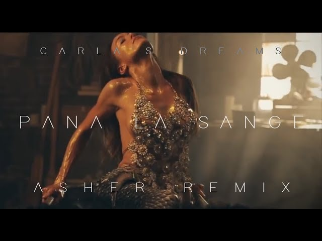 Carla's Dreams - Pana La Sange (Asher Remix)