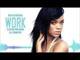 Rihanna &amp Drake - Work Electro Clup Mix 2016