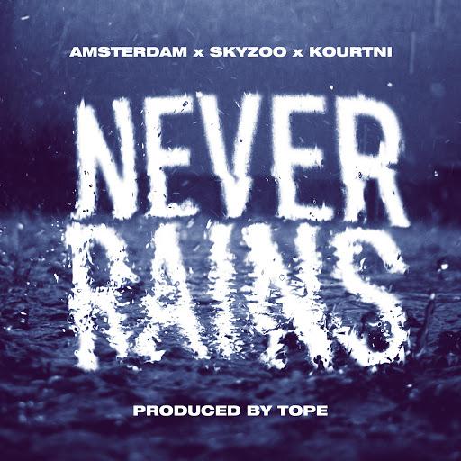Amsterdam альбом Never Rains (feat. Skyzoo & Kourtni)