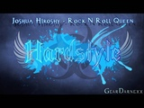 Joshua Hiroshy - Rock N Roll Queen (Hardstyle) HD