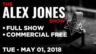 ALEX JONES (FULL SHOW) Tuesday 5/1/18 News, Leo Zagami, Mike Adams, Paul Joseph Watson