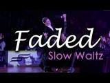 SLOW WALTZ Dj Ice ft Lenna - Faded (orig. Alan Walker) (29 BPM)