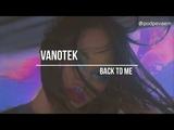Vanotek feat. Eneli - Back to Me (текст и перевод песни)