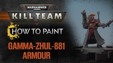 How to paint Kill Team - Gamma-Zhul-881 Armour