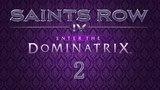 Saints Row IV Enter the Dominatrix - 02. Meet the Dominatrix (Знакомство с Госпожой)