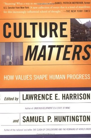 Lawrence E Harrison Samuel Huntington Culture Matters