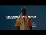 Oneohtrix Point Never Black Snow