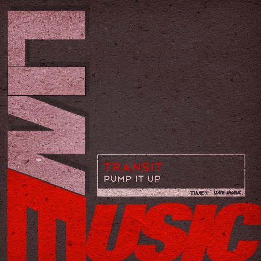 transit альбом Pump It Up