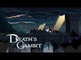 Death's Gambit ХАРДКОР - БОЛЬ ОТЛИЧНАЯ 2D RPG