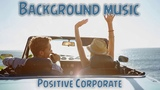Royalty Free Upbeat Music Positive Corporate Background Music for your project