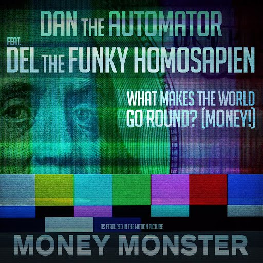 """Dan The Automator альбом What Makes the World Go Round? (Money!) [From the Motion Picture """"Money Monster""""]"""