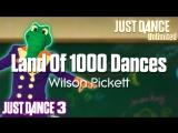 Just Dance Unlimited Land Of 1000 Dances - Wilson Pickett Just Dance 3