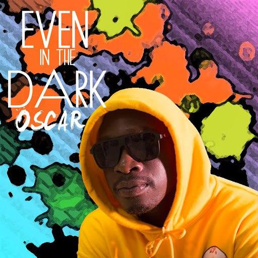 Oscar альбом Even in the Dark