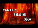 TANTRIC RELAXING SPA MUSIC MEDITATION STRESS RELIEF CALMING MUSIC MASSAGE WORLD