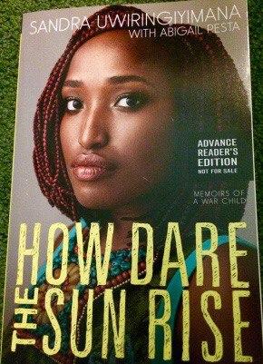How Dare the Sun Rise - Sandra Uwiringiyimana