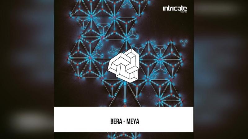Bera - Meya [Intricate Records]