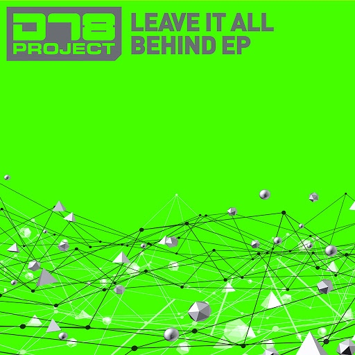 DT8 Project альбом DT8 Project - Leave It All Behind EP