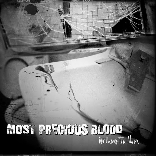 Most Precious Blood альбом Nothing in Vain
