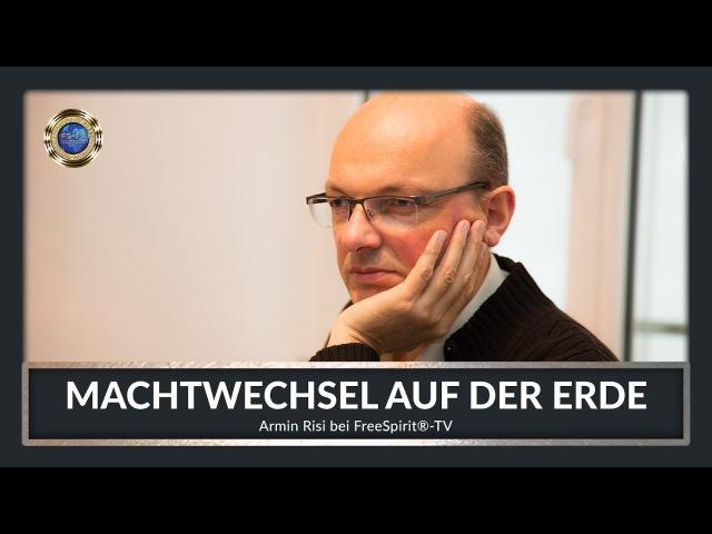 Machtwechsel auf der Erde Armin Risi bei Free Spirit® TV