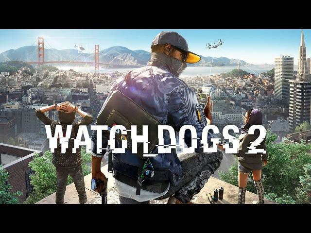Watch Dogs 2 Прохождение CO OP 1 Стримчик мемасы хуцкеры