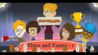 LilQuizWhiz-  Flora and Fauna-1- Learning video for kids - Fun quiz for kids