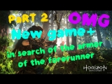 Horizon Zero Dawn - New game+ in search of the armor of the forerunner (PaRT 2)