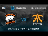 Virtus.pro G2A vs Fnatic, AMD SAPPHIRE Dota PIT, game 3 [Faker, v1lat]