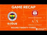 Highlights: Fenerbahce Dogus Istanbul - AX Armani Exchange Olimpia Milan
