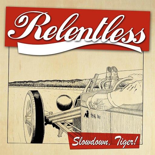 Relentless альбом Slowdown, Tiger!