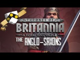 Thrones of Britannia The Anglo-Saxons