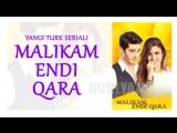 Malikam endi qara  Маликам енди кара 86-Qism (Turk seriali uzb