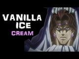 Vanilla Ice (JJBA Musical Leitmotif)