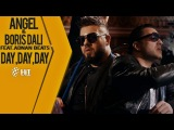 ANGEL & BORIS DALI ft. ADNAN BEATS - DAY, DAY, DAY, 2018