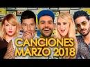 CANCIONES NUEVAS 2018 MARZO POP ROCK ELECTRÓNICA LO MÁS NUEVO EN INGLÉS Y ESPAÑOL WOW QUÉ PASA