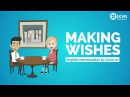 Learn English Conversation: Lesson 25. Making Wishes