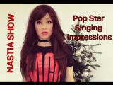 Pop Singing Impressions (Part II) - Nastia Show
