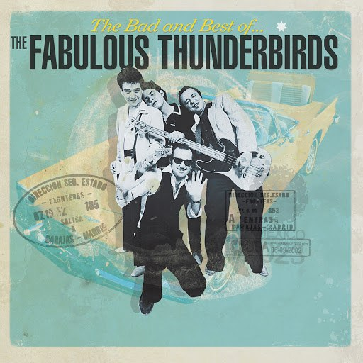 The Fabulous Thunderbirds альбом The Bad and Best Of...