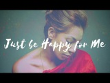 Bridget Kelly - Happy for Me (Lyric Video)