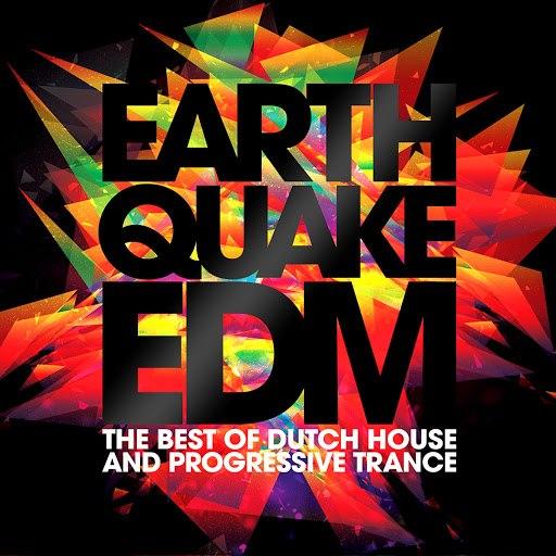 Talla 2XLC альбом Earthquake EDM - The Best of Dutch House & Progressive Trance