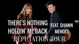 Taylor Swift feat. Shawn Mendes - There's Nothing Holdin' Me Back (Live at the Reputation Tour)
