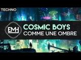 Cosmic Boys - Comme une ombre