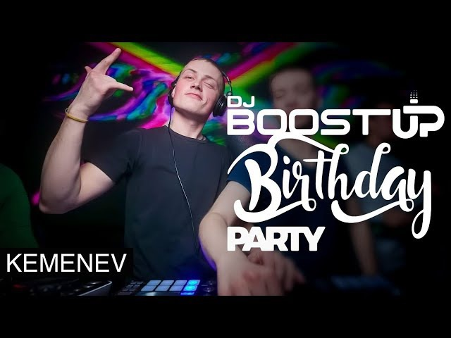 DJ BoostUp Birthday Party KEMENEV