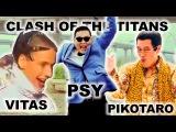 CLASH OF THE TITANS - PSY meets VITAS and PIKOTARO